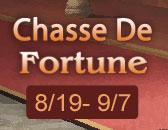 Chasse De Fortune Commence le 19 Août!