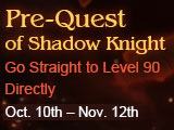 Shadow Knight Pre-Quest Available