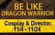 >Dragon Warrior Cosplay Show