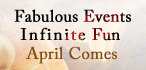 Fabulous Events Infinite Fun - April Comes