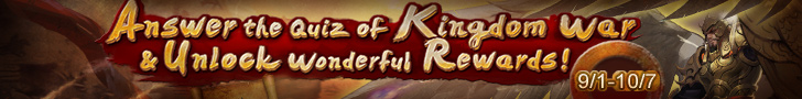 Answer the Quiz of Kingdom War & Unlock Wonderful Rewards