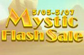 Mystic Flash Sale