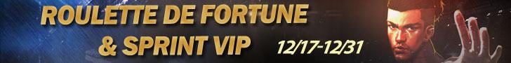 Roulette De Fortune et Sprint De VIP
